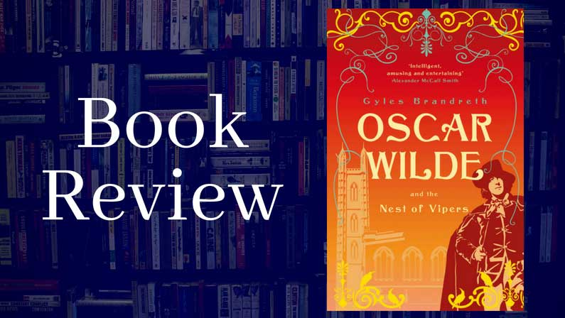 Book Review: Oscar Wilde and the Nest of Vipers