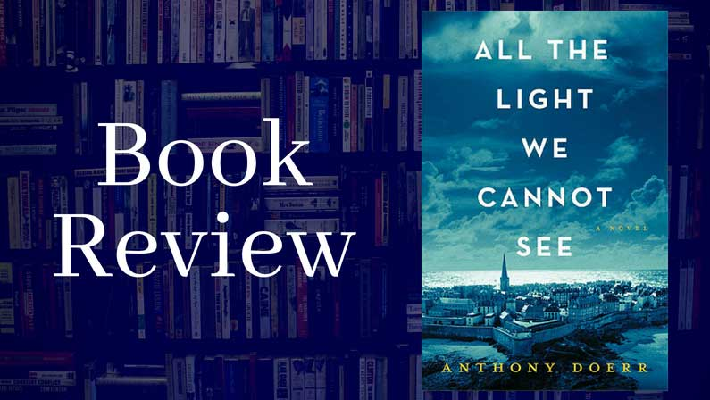 Book Review: Anthony Doerr's All the Light We Cannot See
