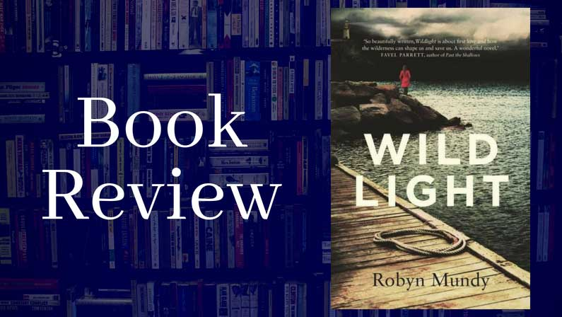 Book Review: Wild Light by Robyn Mundy