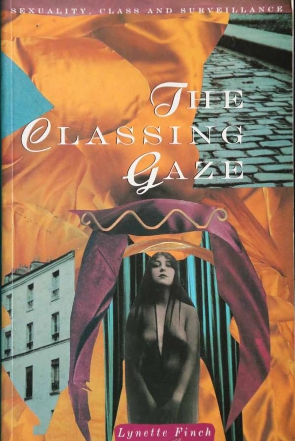 The Classing Gaze: Sexuality, Class and Surveillance Cover